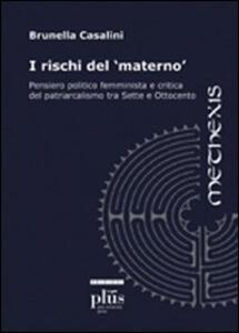 I rischi del materno. Pensiero politico femminista e critica del patriarcalismo tra Sette e Ottocento