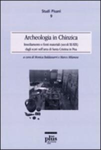 Archeologia in Chinzica. Insediamento e fonti materiali (secolo XI-XIIX) dagli scavi nell'area di Santa Cristina in Pisa