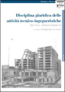 Disciplina giuridica delle attività tecnico-ingegneristiche. Spunti e approfondimenti.pdf