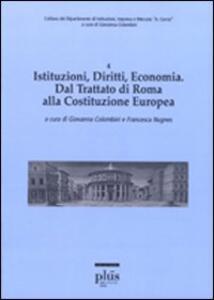Istituzioni, diritti, economia. Dal trattato di Roma alla costituzione europea