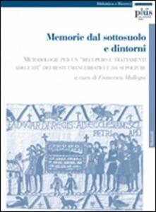 Memorie dal sottosuolo e dintorni. Metodologie per un «recupero e trattamenti adeguati» dei resti umani erratici e da sepolture