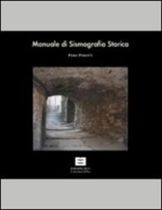 Manuale di sismografica storica. Lunigiana e Garfagnana. Con DVD. Ediz. inglese