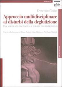 Approccio multidisciplinare ai disturbi della deglutizione. Inquadramento diagnostico e terapeutico riabilitativo