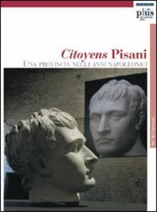 Citoyens Pisani. Una provincia negli anni napoleonici