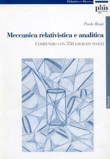 Meccanica relativistica e analitica. Compendio con 350 esercizi svolti.pdf