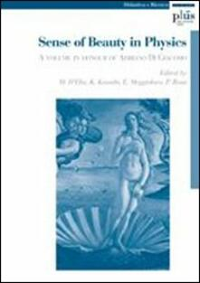 Sense of Beauty in Physics. A volume in honour of Adriano Di Giacomo