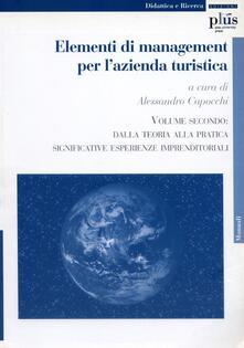 Camfeed.it Elementi di management per l'azienda turistica. Vol. 2: Dalla teoria alla pratica. Significative esperienze imprenditoriali. Image