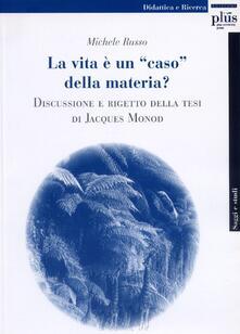 Capturtokyoedition.it La Vita è una «caso» della materia? Discussione e rigetto della tesi di Jacques Monod Image