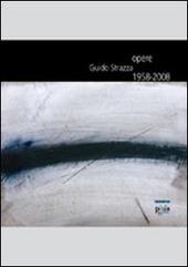 Guido Strazza. Opere 1958-2008. Catalogo della mostra