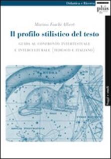 Il profilo stilistico del testo. Guida al confronto intertestuale e interculturale. Ediz. italiana e inglese.pdf