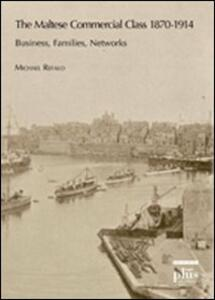 The maltese commercial class 1870-1914. Business, families, networks