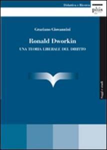Ronald Dworking. Una teoria liberale del diritto