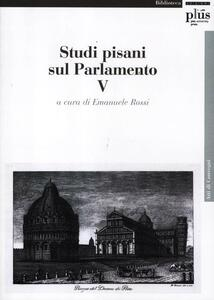 Studi pisani sul Parlamento. Vol. 5