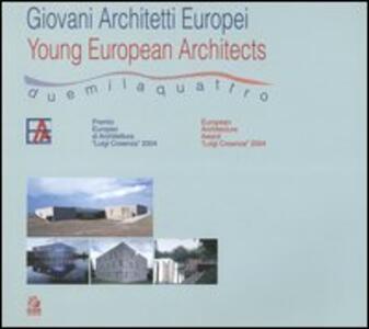 Giovani architetti europei 2004-Young European architects 2004. Catalogo della mostra (Napoli, 1 luglio-30 settembre 2005)