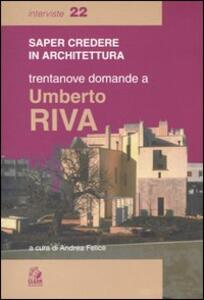 Trentanove domande a Umberto Riva