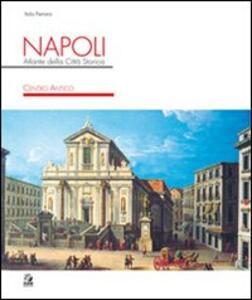 Napoli. Atlante della città storica. Centro antico