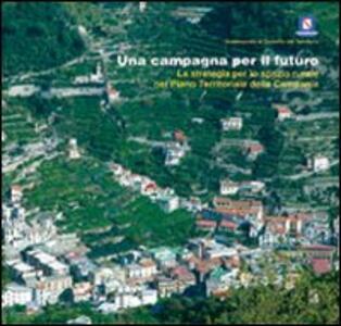 Una campagna per il futuro. La strategia per lo spazio rurale nel piano territoriale della Campania