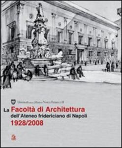 La facoltà di architettura dell'ateneo fridericiano di Napoli (1928-2008)