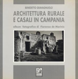 Architettura rurale e casali in Campania. Album fotografico di Fiorenzo de Marinis. Ediz. illustrata