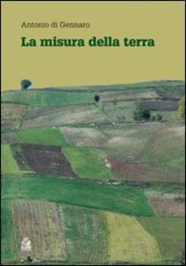 La misura della terra. Crisi civile e spreco del territorio in Campania