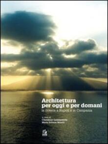 Architettura per oggi e per domani. La ricerca a Napoli e in Campania