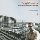 Luigi Cosenza. Lezioni di architettura 1955-1956