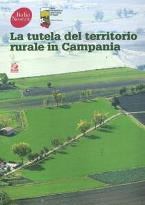 La tutela del territorio rurale in Campania