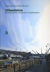 Urbanistica. Interpretazioni e processi di cambiamento