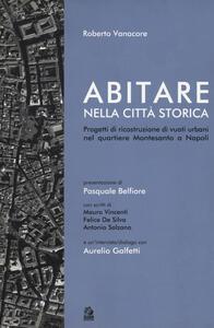 Abitare nella città storica. Progetti di ricostruzione di vuoti urbani nel quartiere Montesanto a Napoli