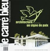 Le carr  bleu (2012). Ediz. multilingue. Vol. 4: Architecture un signe de paix.