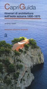 CapriGuida. Itinerari di architettura sull'isola azzurra 1800-1970