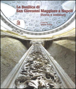 La Basilica di san Giovanni Maggiore a Napoli. Storia e restauro