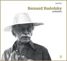 Ipabsantonioabatetrino.it Bernard Rudofsky architect. Ediz. inglese Image
