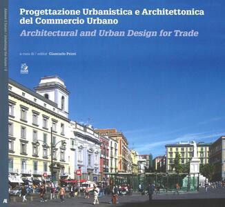 Progettazione urbanistica e architettonica del commercio urbano. Ediz. italiana e inglese