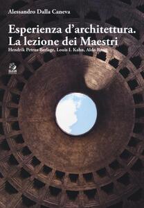 Esperienza d'architettura. La lezione dei maestri. Hendrik Petrus Berlage, Louis I. Kahn, Aldo Rossi