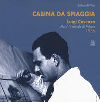 Cabina da spiaggia. Luigi Cosenza alla VI Triennale di Milano 1936 - Di Vaio Raffaele - wuz.it