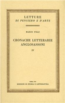 Cronache letterarie anglosassoni. Vol. 4 - Mario Praz - copertina