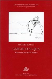 Cerchi d'acqua. Materiali per Paul Valéry - Blanco Massimo - wuz.it