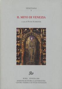 Il mito di Venezia. Una città fra realtà e rappresentazione