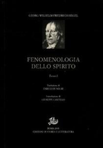 Fenomenologia dello spirito. Vol. 1