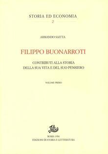 Filippo Buonarroti. Contributi alla storia della sua vita. Vol. 1 - Armando Saitta - copertina