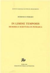 In limine temporis. Memoria e scrittura in Petrarca