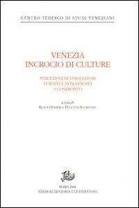 Venezia incrocio di culture. Percezioni di viaggiatori europei e non europei a confronto. Ediz. tedesca