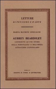 Aubrey Beardsley. Contributo ad uno studio della personalità e dell'opera attraverso l'epistolario