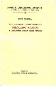 Un falsario del primo Ottocento: Girolamo Asquini e l'epigrafia antica delle Venezie