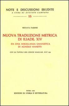 Nuova traduzione metrica di Iliade XIV da una miscellanea umanistica di A. Manetti - Renata Fabbri - copertina