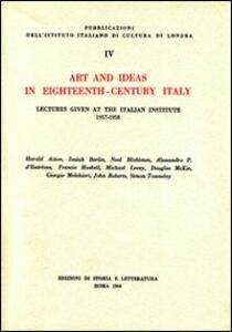 Art and ideas in eighteenth-century Italy. Lectures given at the italian institute 1957-1958