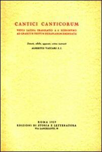 Cantici Canticorum vetus latina translatio a S. Hieronymo ad graecum textum hexaplarem emendata