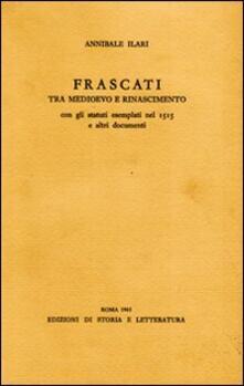 Frascati tra Medioevo e Rinascimento. Con gli statuti esemplati nel 1515 e altri documenti.pdf