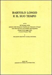 Bartolo Longo e il suo tempo. Atti del Convegno storico (Pompei, 24-28 maggio 1982)